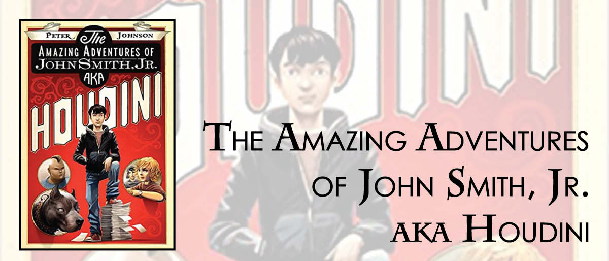 Permalink to: The Amazing Adventures of John Smith Jr., AKA Houdini
